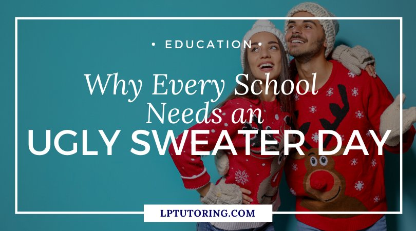 Why Every School Needs an Ugly Sweater Day