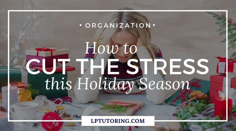 How to Cut the Stress This Holiday Season