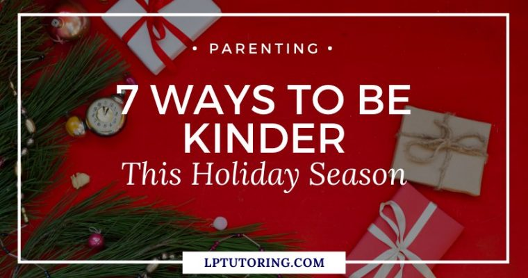 Holiday Kindness: 7 Ways to Be Kind This Holiday