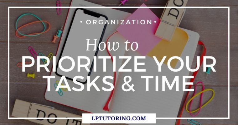 How To Prioritize Your Tasks And Time