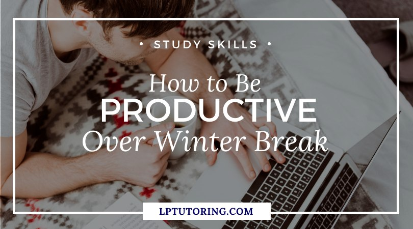 How to Be Productive Over Winter Break