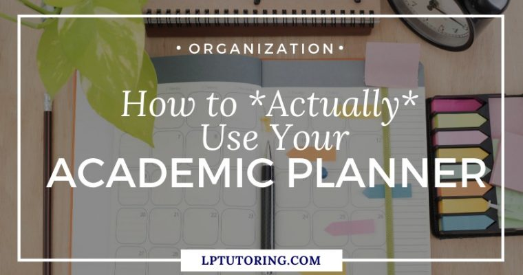 How to Actually Use Your Academic Planner