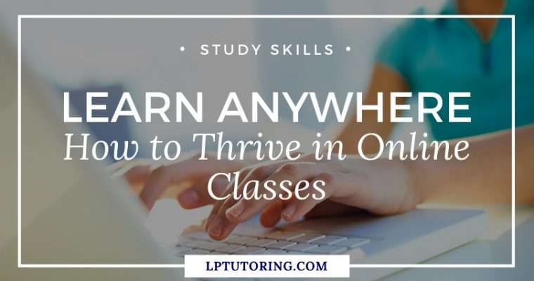Learn Anywhere: How to Thrive in Online Classes