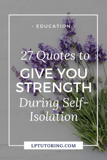 27 Hopeful Quotes to Give You Strength in Isolation