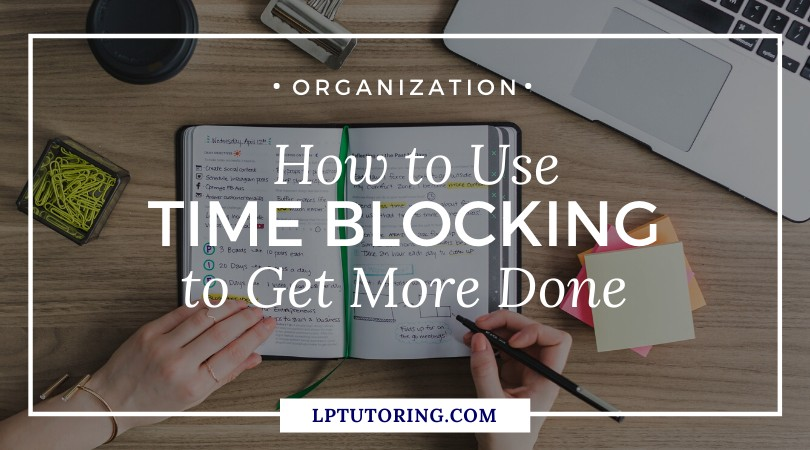 How to Use Time Blocking to Get More Done