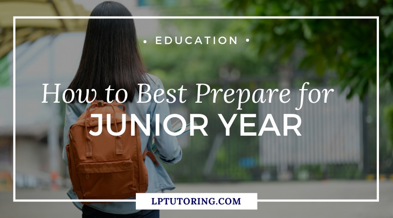 How to Best Prepare for Junior Year This Summer