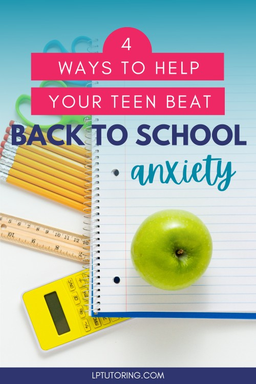 How to Help Your Teen with Back to School Anxiety