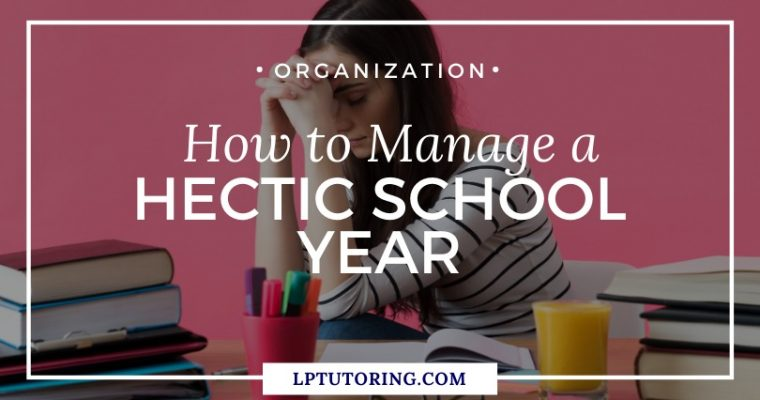 How to Manage a Hectic School Year