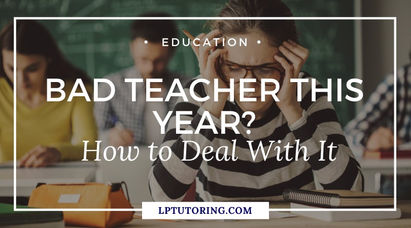 Bad Teacher This Year? How to Deal With It
