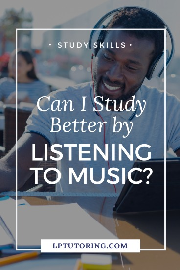 Can I Study Better by Listening to Music?