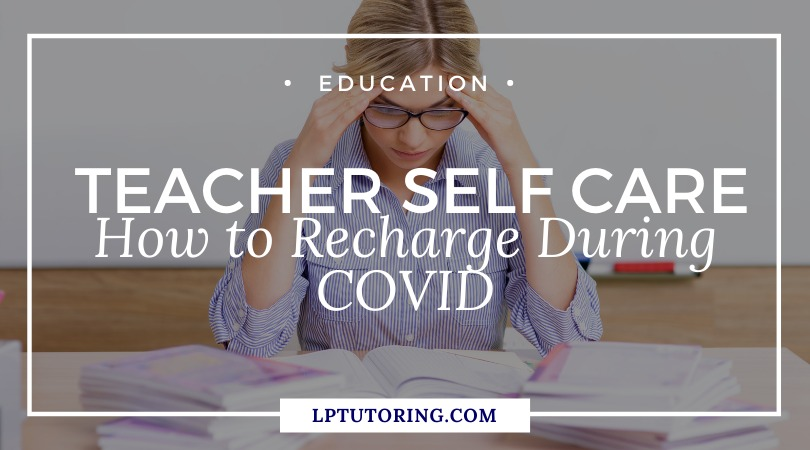 Teacher Self Care: How to Recharge During COVID