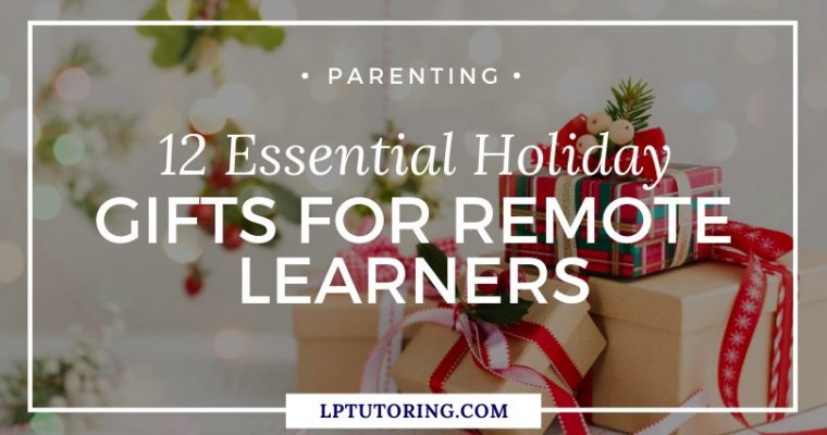 12 Essential Holiday Gifts for Remote Learners