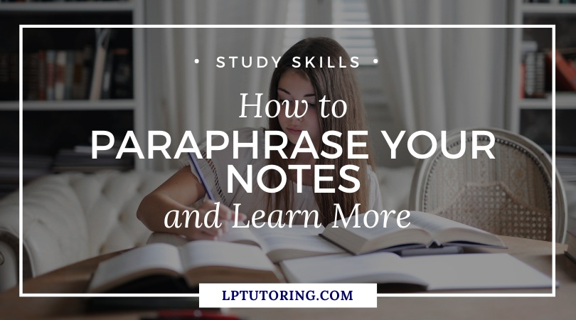 How to Paraphrase Your Notes & Learn More