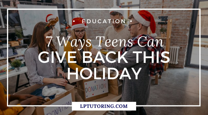 7 Ways for Teens (and All of Us) to Give Back This Holiday