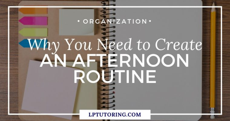 Why You Need to Create an Afternoon Routine