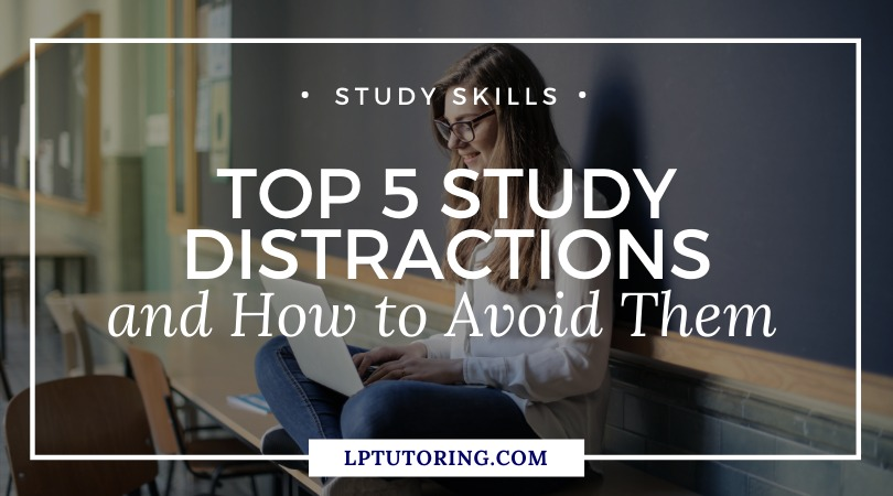 Top 5 Study Distractions and How to Avoid Them