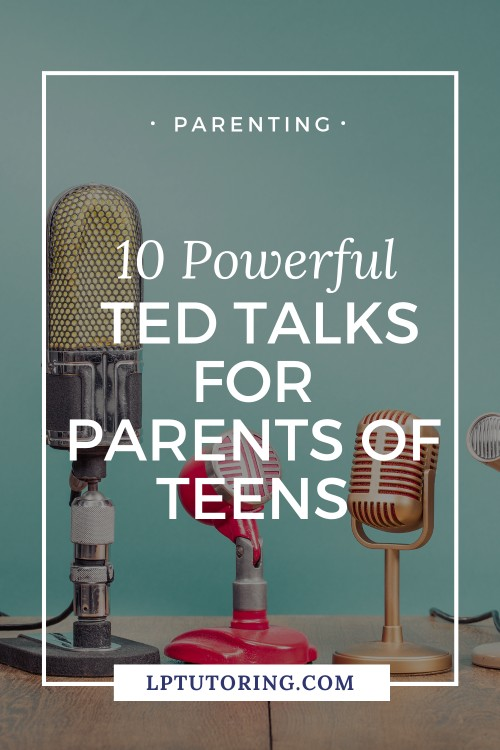 10 Powerful TED Talks for Parents of Teens