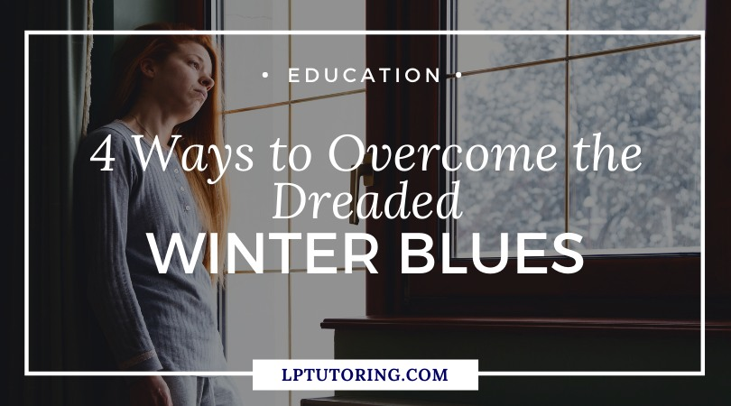 4 Ways to Overcome the Dreaded Winter Blues