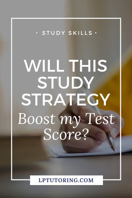 Will This Study Strategy Boost My Test Grade?