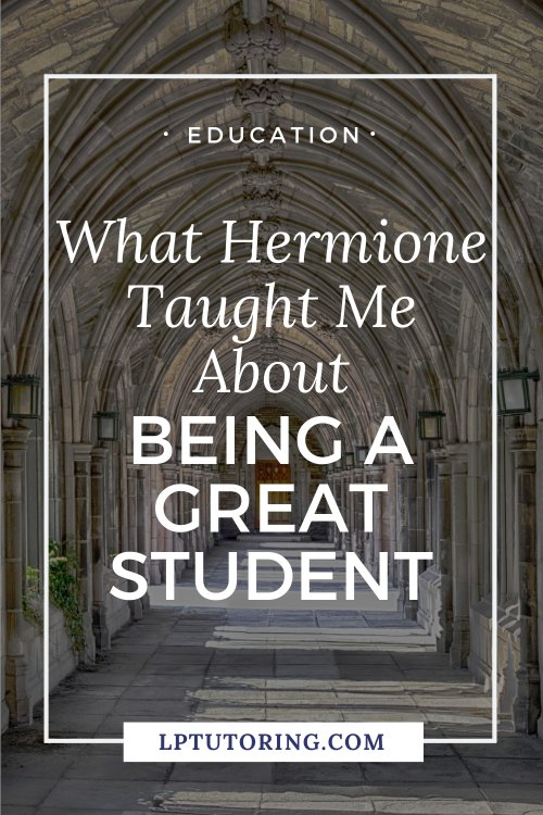 What Hermione Taught Me About Being a Successful Student