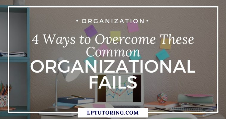 4 Ways to Overcome These Common Organizational Fails