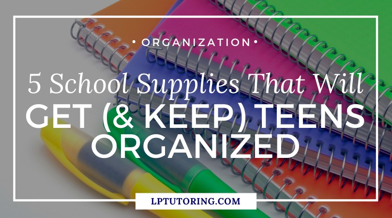 5 School Supplies That Will Get (And Keep) Teens Organized