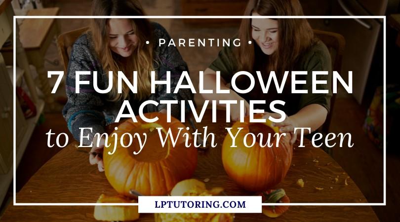 7 Halloween Activities to Enjoy with Your Teen